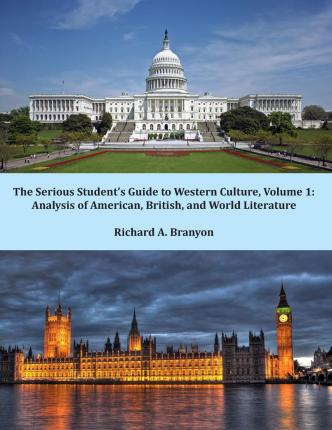The Serious Student's Guide to Western Culture : Volume 1: Analysis of American, British, and World Literature