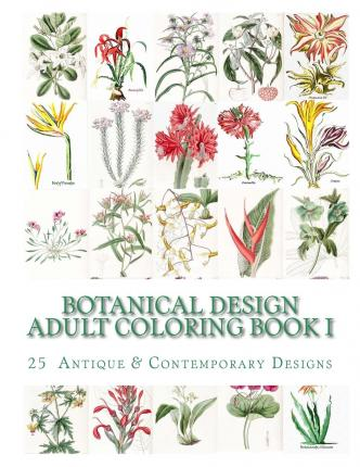 Botanical Art Coloring Book : Botanical Design Adult Coloring Book #1 : Carol Elizabeth Mennig : 9781511862394