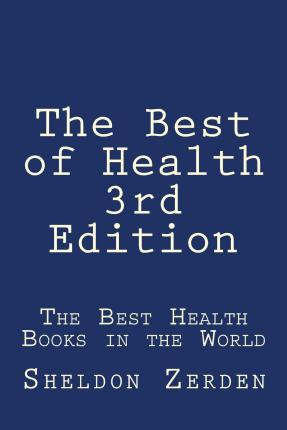 The Best of Health 3rd Edition : The Best Health Books in the World