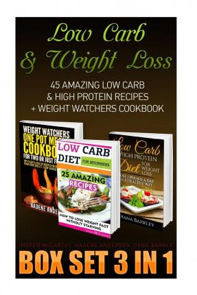 Low Carb & Weight Loss Box Set 3 in 1 : Dana Bakrley ...