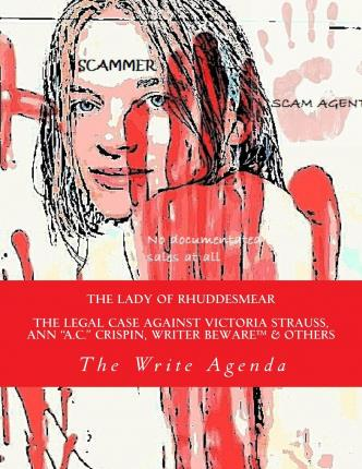 The Lady of Rhuddesmear : The Legal Case Against Victoria Strauss, Ann A.C. Crispin, Writer Beware & Others