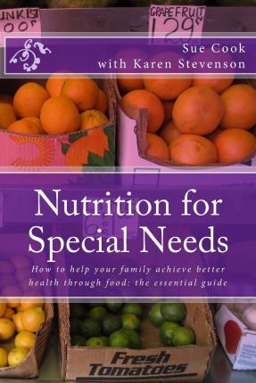 Nutrition for Special Needs : What Shall I Feed My Child?