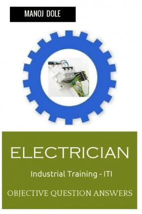 Electrician Industrial Training - Iti : Objective Question Answers