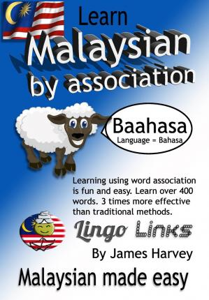 Learn Malaysian by Association - Lingo Links : The Easy Playful Way to Learn a New Language.