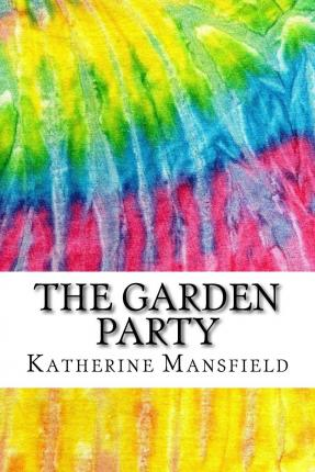 The garden party katherine mansfield 9781517513146 for The garden party katherine mansfield