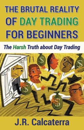 The Brutal Reality of Day Trading for Beginners