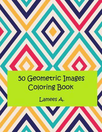50 Geometric Images Coloring Book For Kids Pdf