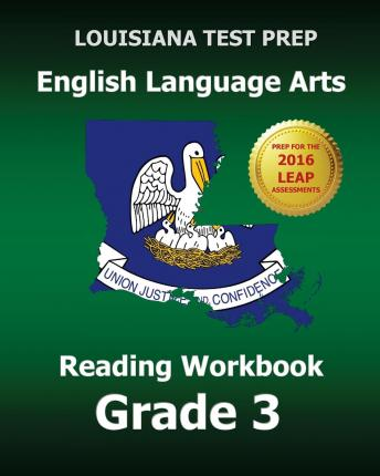 Louisiana Test Prep English Language Arts Reading Workbook Grade 3 : Covers the Literature and Informational Text Reading Standards
