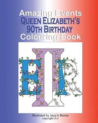 Amazing Events Colouring Book : Queen Elizabeth's 90th Birthday
