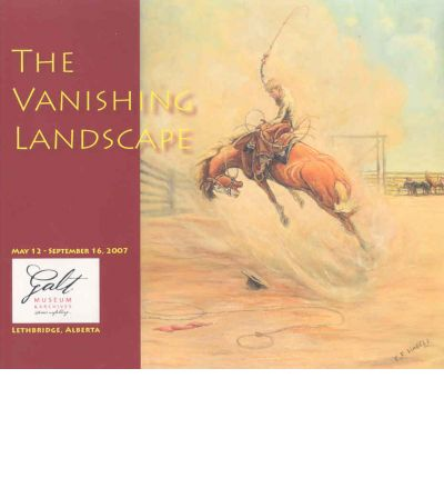 The Vanishing Landscape : Exhibition May 12 - September 16, 2007