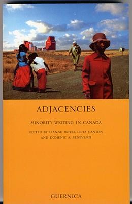 Adjacencies: Minority Writing in Canada  Essay   Paperback  by Moyes, Lianne;...