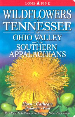 Wildflowers of Tennessee, the Ohio Valley and the Southern Appalachians