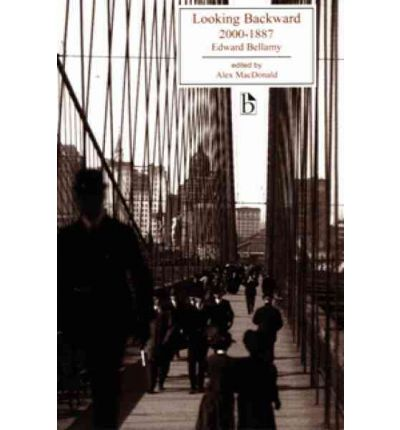 looking backward by edward bellamy essay Edward bellamy's looking backward is a captivating fiction story and a reliable historical document about past economical system and the influence of social reforms.