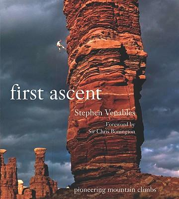 First Ascent : Pioneering Mountain Climbs