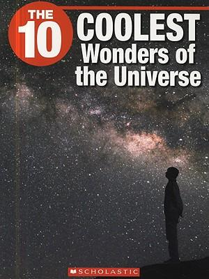 The 10 Coolest Wonders of the Universe