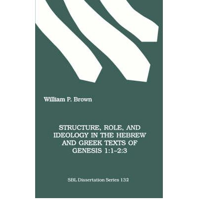 Structure, Role and Ideology in the Hebrew and Greek Texts of Genesis