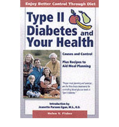 Type II Diabetes and Your Health : Causes and Control