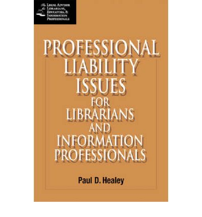 Professional Liability Issues for the Library and Information Professionals