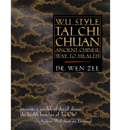 Wu Style Tai Chi Chuan : Ancient Chinese Way to Health