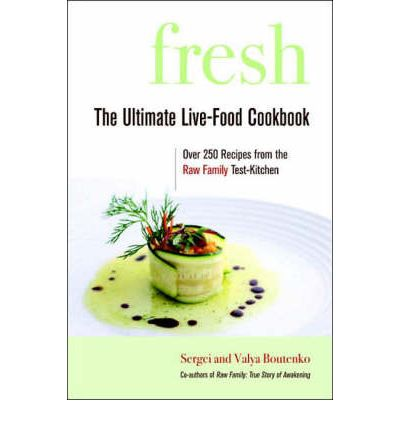 Fresh : The Ultimate Live-food Cookbook
