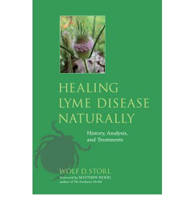 Healing Lyme Disease Naturally : History, Analysis, and Treatments