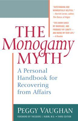 The Monogamy Myth : A Personal Handbook for Recovering from Affairs