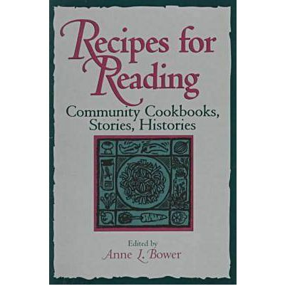 Recipes for Reading : Community Cookbooks, Stories, Histories