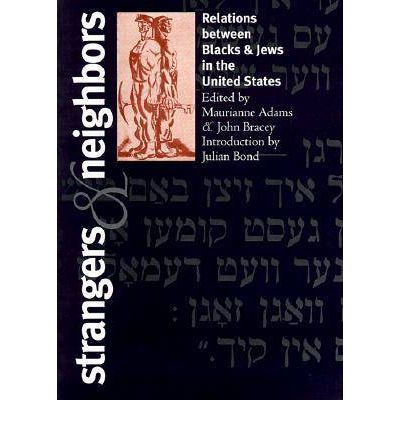 Strangers and Neighbors : Relations Between Blacks and Jews in the United States