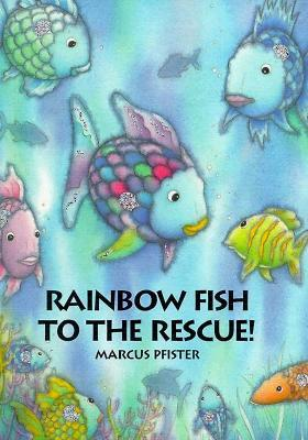 Rainbow fish to the rescue marcus pfister 9781558584877 for Rainbow fish to the rescue