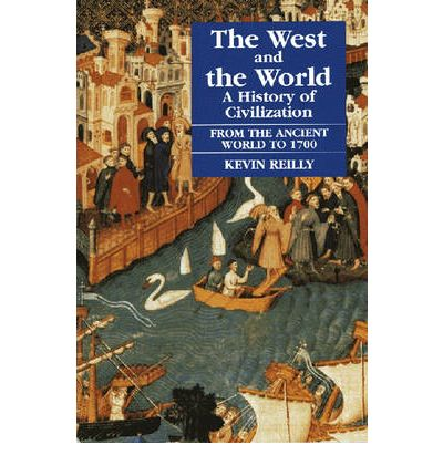 The West and the World: From the Ancient World to 1700 v. 1