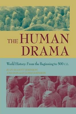 The Human Drama: From the Beginning to 500 C.E. v. 1