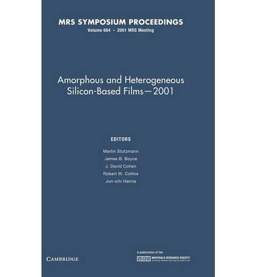 Amorphous and Heterogeneous Silicon-based Films - 2001: Volume 664