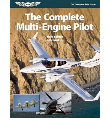 The Complete Multi-Engine Pilot