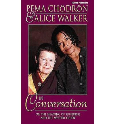 Pema Chodron And Alice Walker In Conversation Pema