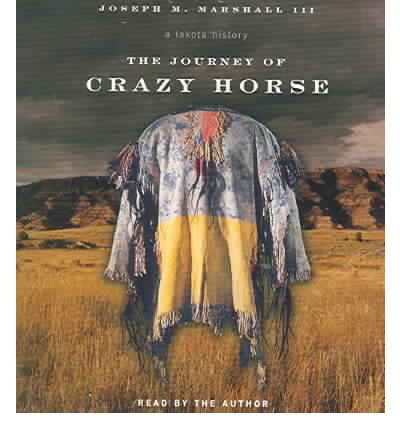 the journey of crazy horse by joseph m marshall iii essay Joseph m marshall iii did an amazing job writing about one of the most famous lakota people out there in crazy horse if i ever had a favorite book, this would definitely be.