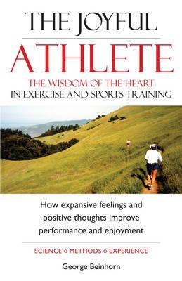 Joyful Athlete : The Wisdom of the Heart in Exercise and Sports Training