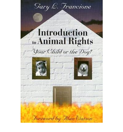 introduction to animal rights essay Introduction to animal rights: your child or the dog [gary l francione, alan watson] on amazoncom free shipping on qualifying offers argues that the way humans.