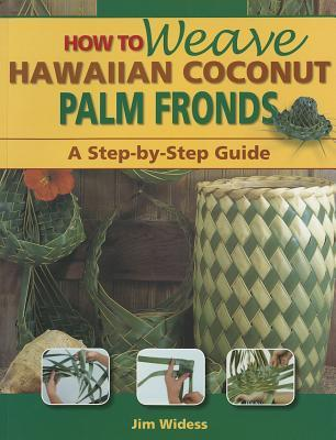 How to Weave Hawaiian Coconut Palm Fronds : A Step-By-Step Guide
