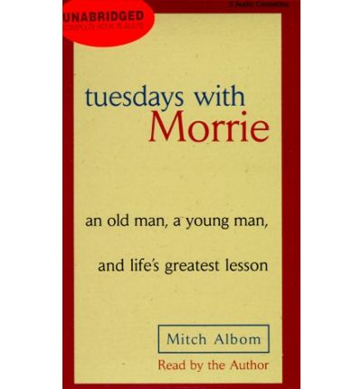 lessons about life in the novel tuesdays with morrie by mitch albom Essay on tuesdays with morrie by mitch albom - tuesdays with morrie teaches mitch the lessons of life the novel tuesdays with morrie by mitch albom.
