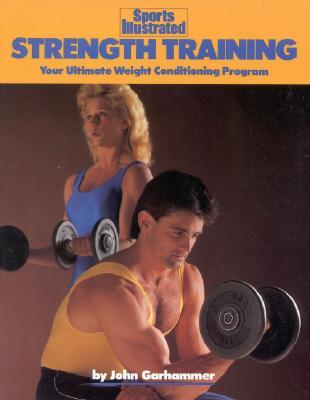 Strength Training : Your Ultimate Weight Conditioning Program