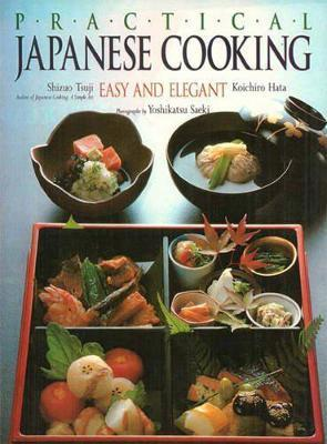 Practical Japanese Cooking : Easy and Elegant