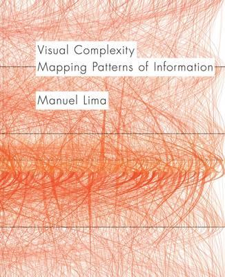 Visual Complexity : Mapping Patterns of Information