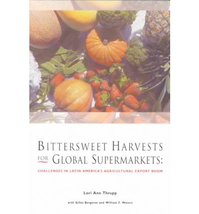 Scarica pdf ebooks Bitter-sweet Harvests for Global Supermarkets : Sustainability and Equity of Recent Agroexport Booms in Latin America (Italian Edition) PDF iBook by Lori Ann Thrupp