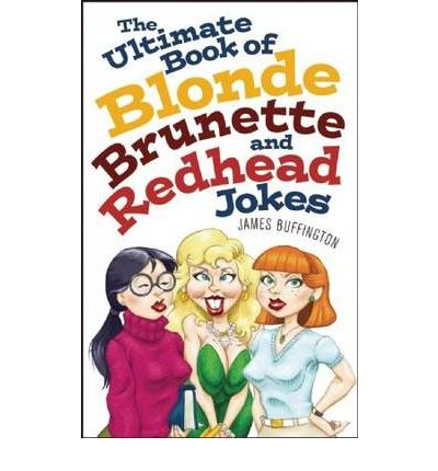 Stupid Jokes : A Brunette, A Redhead, and A Dumb Blonde