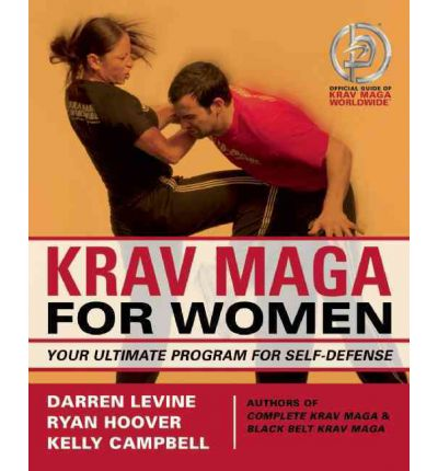 Krav Maga for Women : Your Ultimate Program for Self Defense