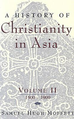 A History of Christianity in Asia: 1500-1900 v. 2