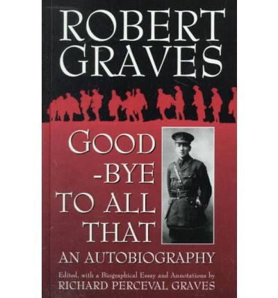 goodbye to all that by robert graves essay Download goodbye to all that ebook by robert graves type: pdf, epub, zip, txt publisher: doubleday released: november 30, 2002 goodbye to all that pdf comabesleuthcom they are really good there and they have answered all but 1 of my questions (ive asked alot _.