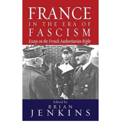 authoritarian era essay fascism france french in right France's response to the rise of european fascism during the 1930s essays on the french authoritarian right france in the era of fascism.