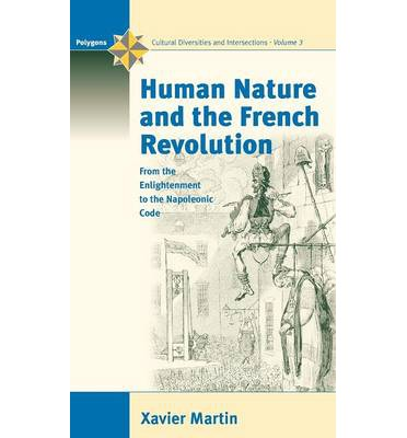 french revolution human nature The french revolution in global perspective situating the french revolution in the context of early modern globalization for the first time, this book offers a new.