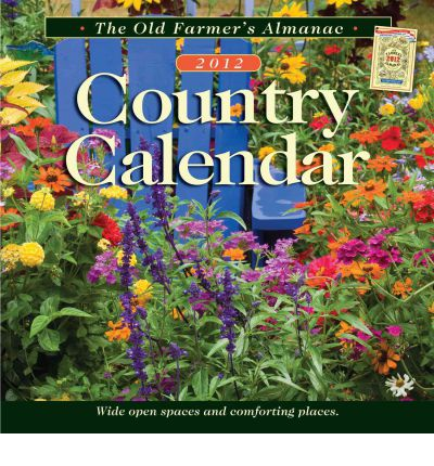The Old Farmer 39 S Almanac Country Calendar Heidi Stonehill 9781571985507
